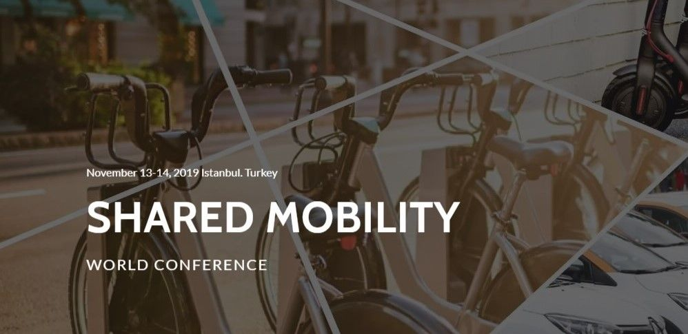 Shared Mobility World Conference | 13-14 November, 2019 | İstanbul Turkey