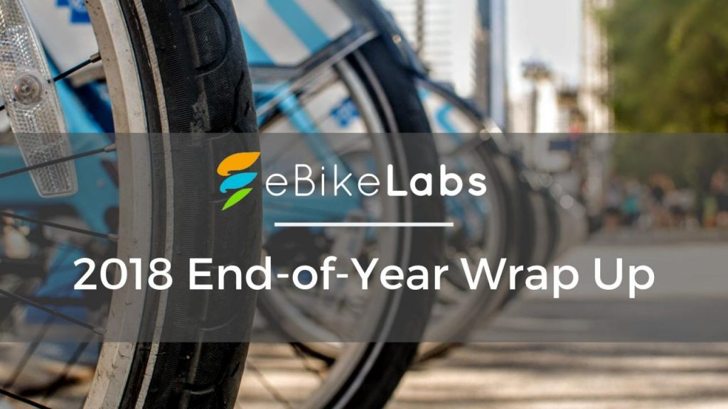 2018 end of your wrap up eBikeLabs